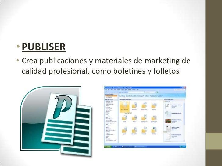 • PUBLISER• Crea publicaciones y materiales de marketing de  calidad profesional, como boletines y folletos