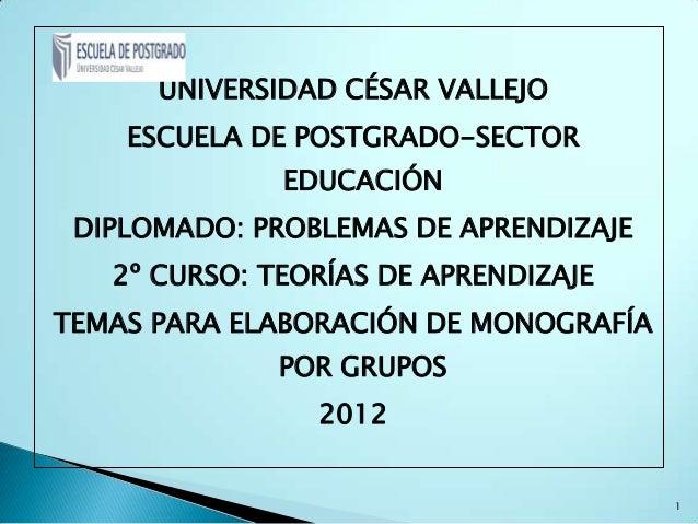 UNIVERSIDAD CÉSAR VALLEJO    ESCUELA DE POSTGRADO-SECTOR              EDUCACIÓN DIPLOMADO: PROBLEMAS DE APRENDIZAJE   2º C...