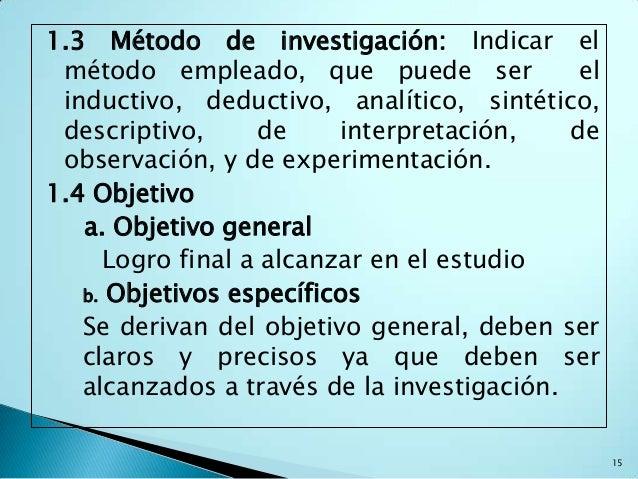1.3 Método de investigación: Indicar el método empleado, que puede ser              el inductivo, deductivo, analítico, si...