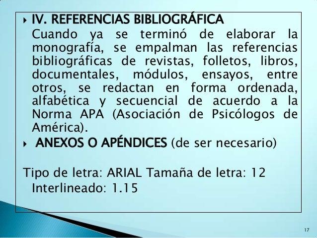    IV. REFERENCIAS BIBLIOGRÁFICA    Cuando ya se terminó de elaborar la    monografía, se empalman las referencias    bib...