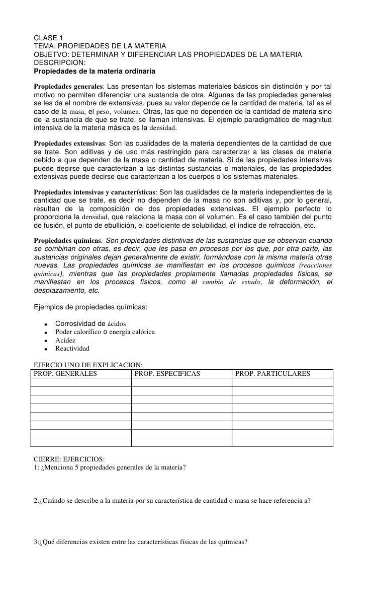 CLASE 1    <br />TEMA: PROPIEDADES DE LA MATERIA<br />OBJETVO: DETERMINAR Y DIFERENCIAR LAS PROPIEDADES DE LA MATERIA<br /...