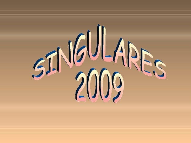 SINGULARES  2009