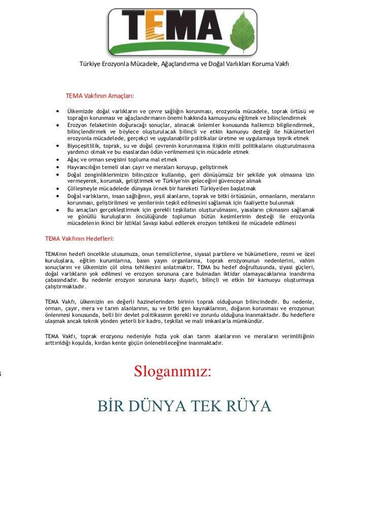 1329055-709295<br />Türkiye Erozyonla Mücadele, Ağaçlandırma ve Doğal Varlıkları Koruma Vakfı<br />TEMA Vakfının Amaçları:...