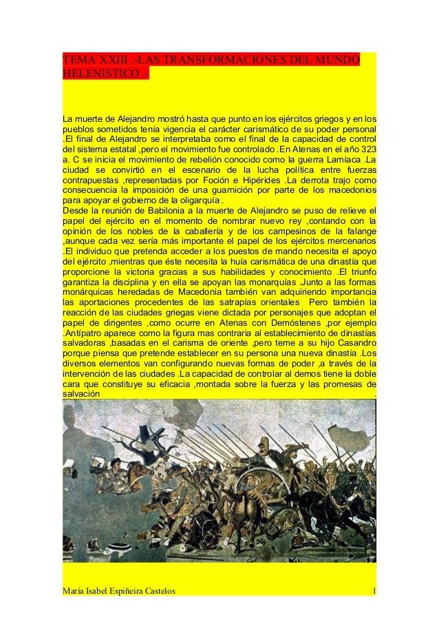 TEMA XXIII .-LAS TRANSFORMACIONES DEL MUNDO HELENISTICO .- La muerte de Alejandro mostró hasta que punto en los ejércitos ...