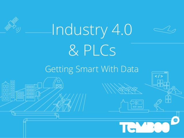 Industry 4.0 & PLCs Getting Smart With Data