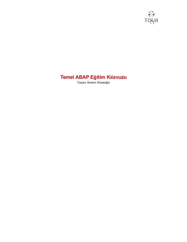 Temel ABAP Eğitim Kılavuzu Yazan: Kerem Köseoğlu