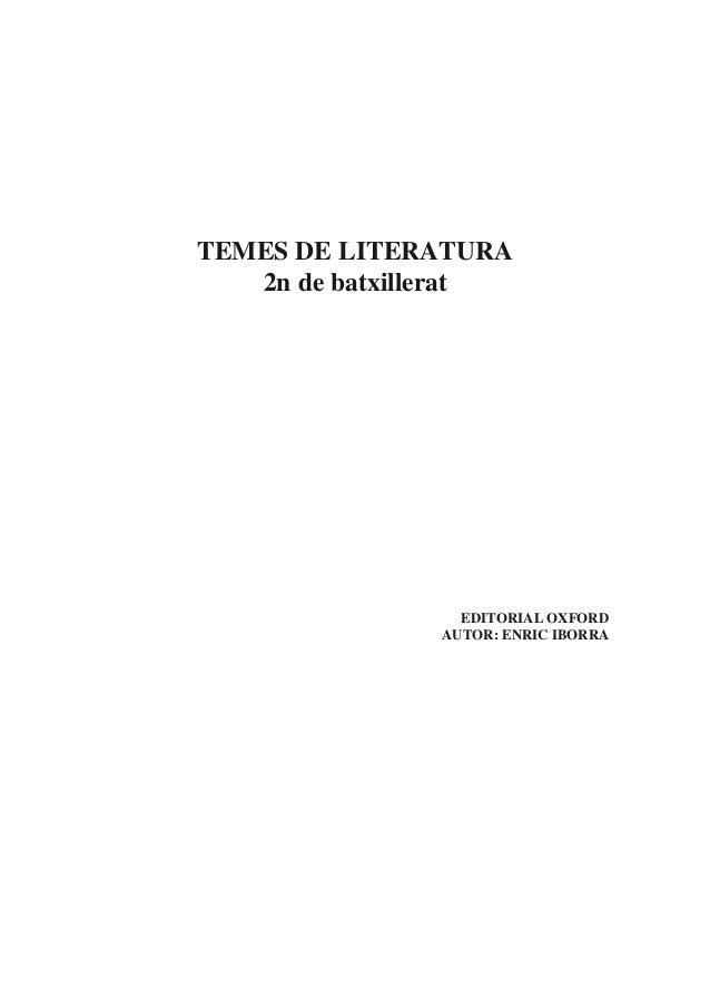 TEMES DE LITERATURA 2n de batxillerat EDITORIAL OXFORD AUTOR: ENRIC IBORRA