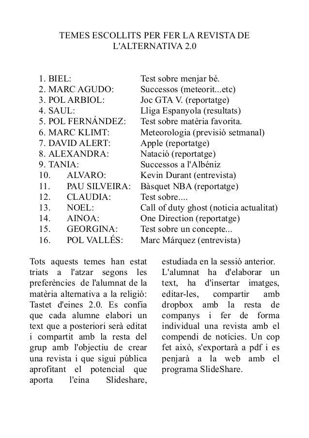 TEMES ESCOLLITS PER FER LA REVISTA DE L'ALTERNATIVA 2.0 1. BIEL: 2. MARC AGUDO: 3. POL ARBIOL: 4. SAUL: 5. POL FERNÁNDEZ: ...