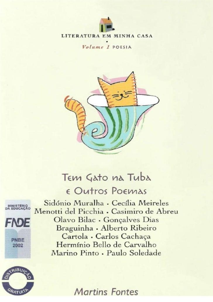 LITERATURA EM MINHA CASA         Volume 1- POESIATem Gato na Tuba e Outros Poemas  Sidónio Muralha • Cecília MeirelesMenot...