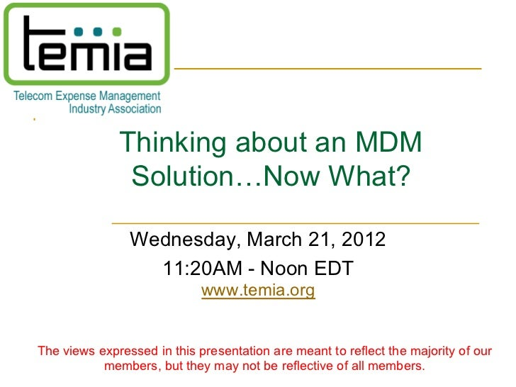 Thinking about an MDM               Solution…Now What?                Wednesday, March 21, 2012                  11:20AM -...