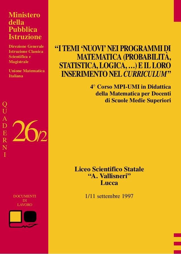 """Ministero della Pubblica Istruzione Unione Matematica Italiana 26/2 DOCUMENTI DI LAVORO """"ITEMI'NUOVI'NEIPROGRAMMIDI MATEMA..."""