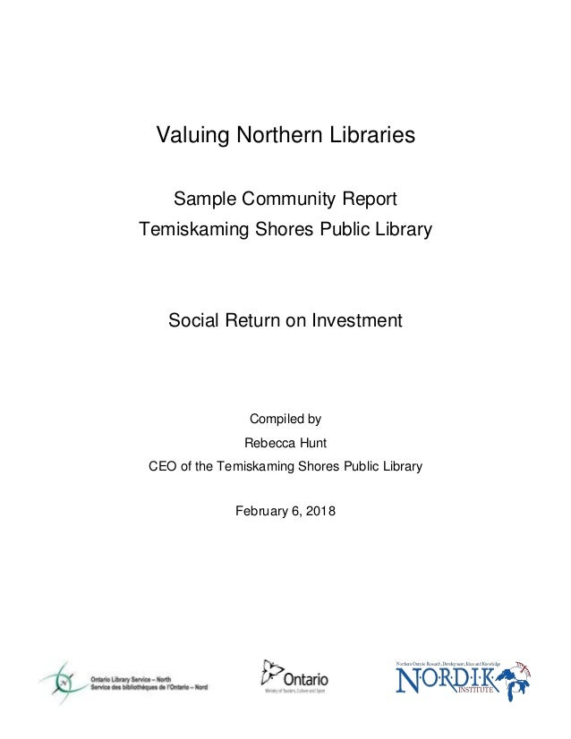 Valuing Northern Libraries Sample Community Report Temiskaming Shores Public Library Social Return on Investment Compiled ...