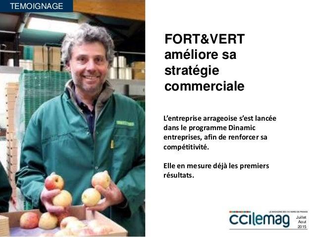 TEMOIGNAGE FORT&VERT améliore sa stratégie commerciale L'entreprise arrageoise s'est lancée dans le programme Dinamic entr...