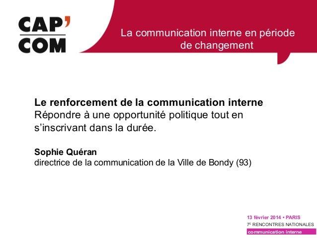 La communication interne en période de changement  Le renforcement de la communication interne Répondre à une opportunité ...