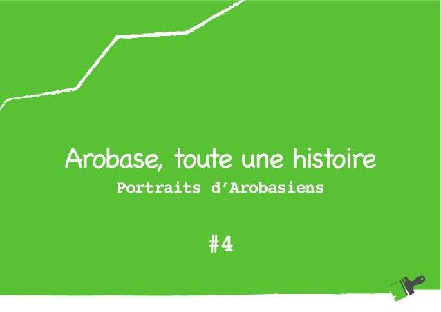 Arobase, toute une histoire Portraits d'Arobasiens #4