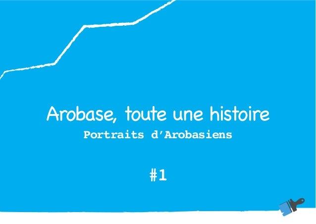 Arobase, toute une histoire Portraits d'Arobasiens #1