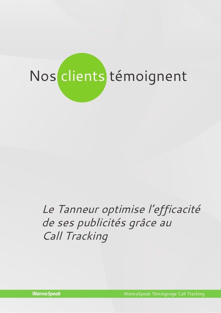 Nos clients témoignent                       Le Tanneur optimise l'efficacité                       de ses publicités grâc...