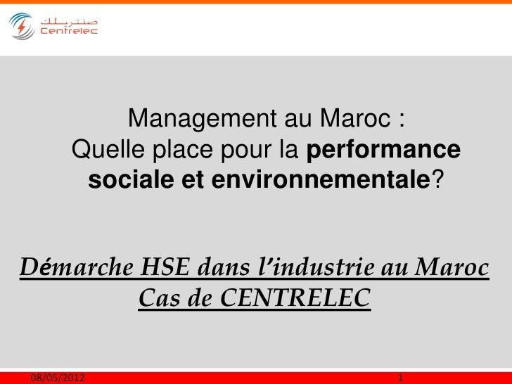 Management au Maroc :       Quelle place pour la performance        sociale et environnementale?Démarche HSE dans l'indust...