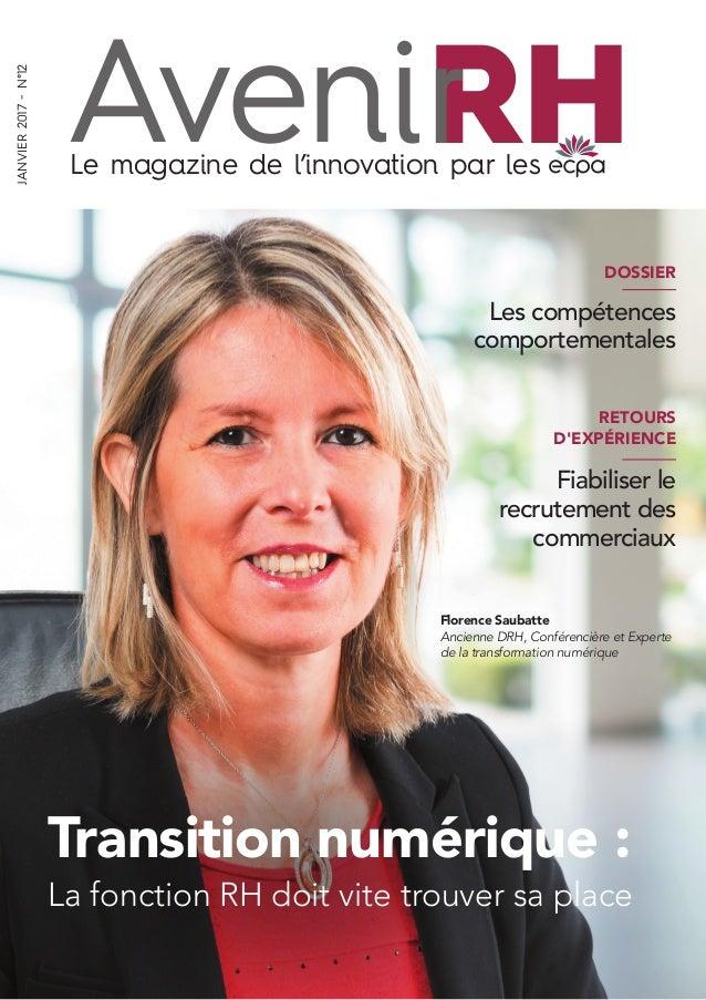 AveniLe magazine de l'innovation par les RH JANVIER2017-N°12 RETOURS D'EXPÉRIENCE DOSSIER Florence Saubatte Ancienne DRH, ...