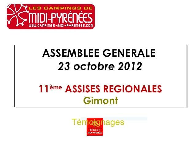 ASSEMBLEE GENERALEASSEMBLEE GENERALE  23 octobre 2012   23 octobre 201211ème ASSISES REGIONALES11ème ASSISES REGIONALES   ...