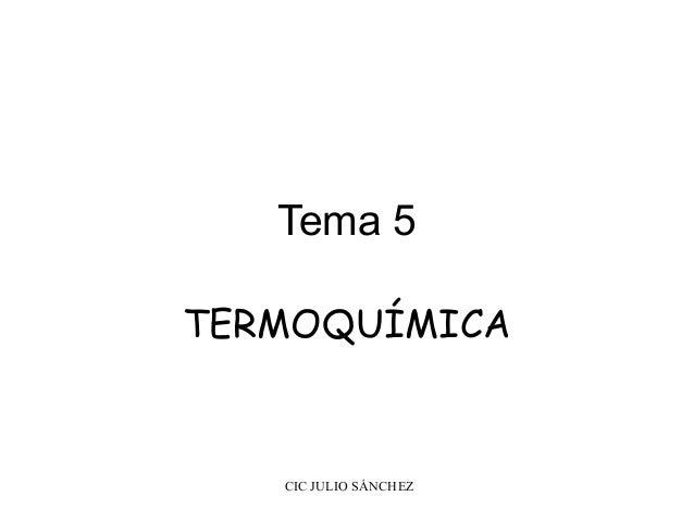 Tema 5TERMOQUÍMICA   CIC JULIO SÁNCHEZ