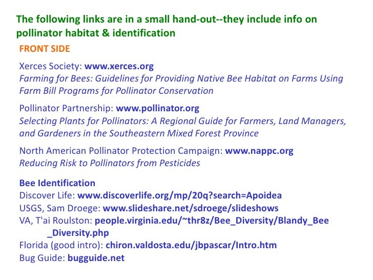 The following links are in a small hand-out--they include info onpollinator habitat  identificationFRONT SIDEXerces Societ...