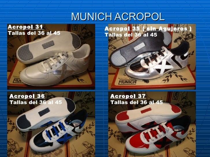 MUNICH ACROPOL Acropol 31 Tallas del 36 al 45 Acropol 35 (   sin Agujeros   ) Tallasdel 36 al 45 Acropol 36 Tallasdel 36...