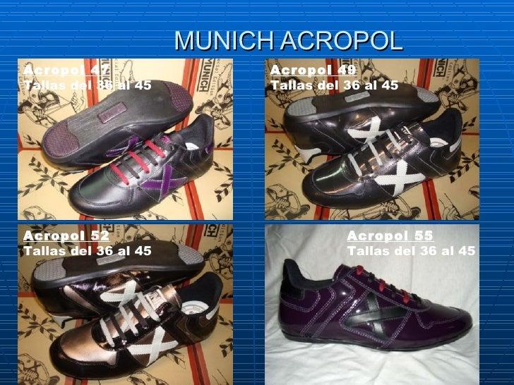 MUNICH ACROPOL Acropol 47 Tallasdel 36 al 45 Acropol 49 Tallasdel 36 al 45  Acropol 52 Tallasdel 36 al 45 Acropol 55 Ta...
