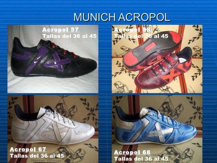 MUNICH ACROPOL Acropol 57 Tallasdel 36 al 45 Acropol 58 Tallasdel 36 al 45  Acropol 67 Tallasdel 36 al 45 Acropol 68 Ta...