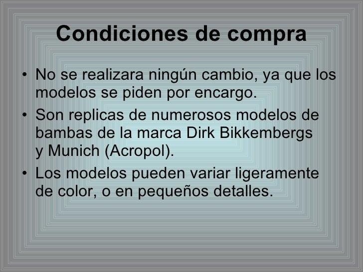 Condiciones de compra <ul><li>No se realizara ningún cambio, ya que los modelos se piden por encargo.  </li></ul><ul><li>S...