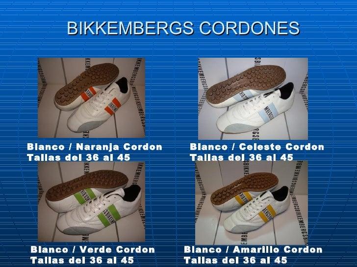 BIKKEMBERGS CORDONES Blanco / Naranja Cordon Tallas del 36 al 45   Blanco /Celeste Cordon Tallas del 36 al 45 Blanco /Ve...