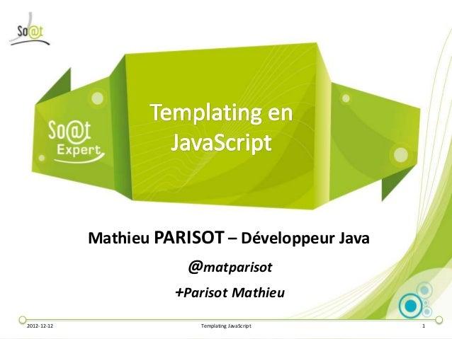 Mathieu PARISOT – Développeur Java                         @matparisot                       +Parisot Mathieu2012-12-12   ...