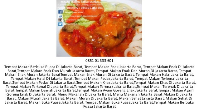 0851 01 333 601 Tempat Makan Berbuka Puasa Di Jakarta Barat, Tempat Makan Enak Jakarta Barat, Tempat Makan Enak Di Jakarta...