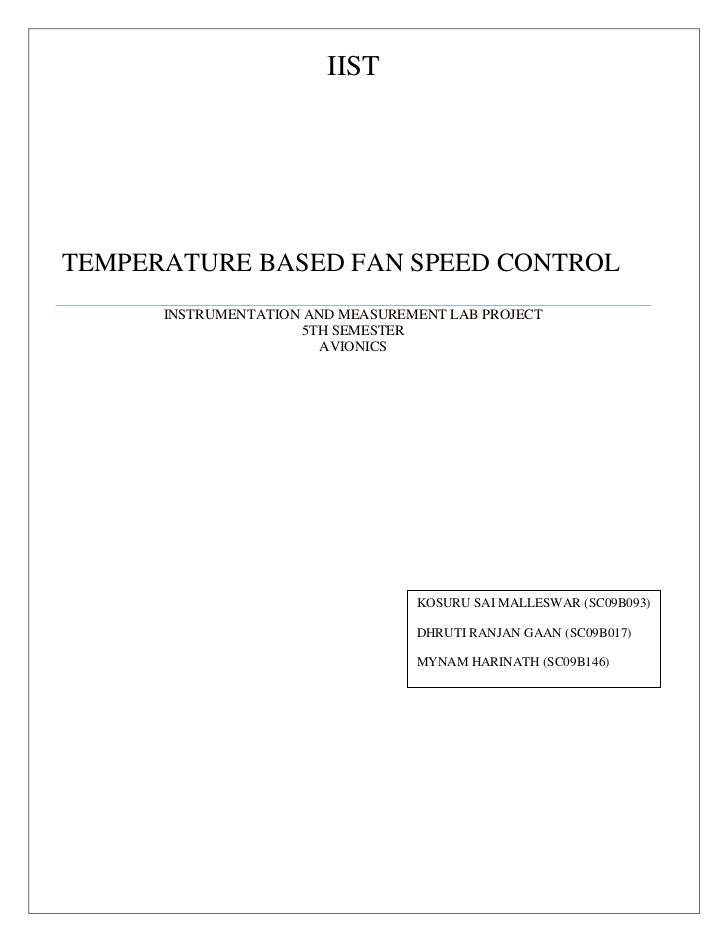 IISTTEMPERATURE BASED FAN SPEED CONTROL      INSTRUMENTATION AND MEASUREMENT LAB PROJECT                      5TH SEMESTER...