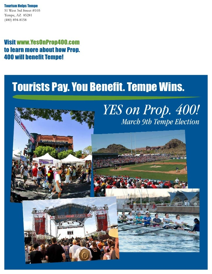 Tourism Helps Tempe 51 West 3rd Street #105 Tempe, AZ 85281 (480) 894-8158     Visit www.YesOnProp400.com to learn more ab...