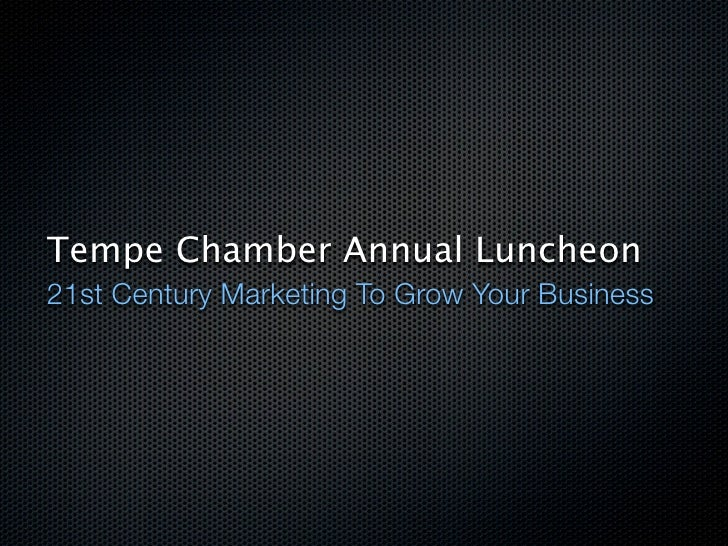 Tempe Chamber Annual Luncheon 21st Century Marketing To Grow Your Business