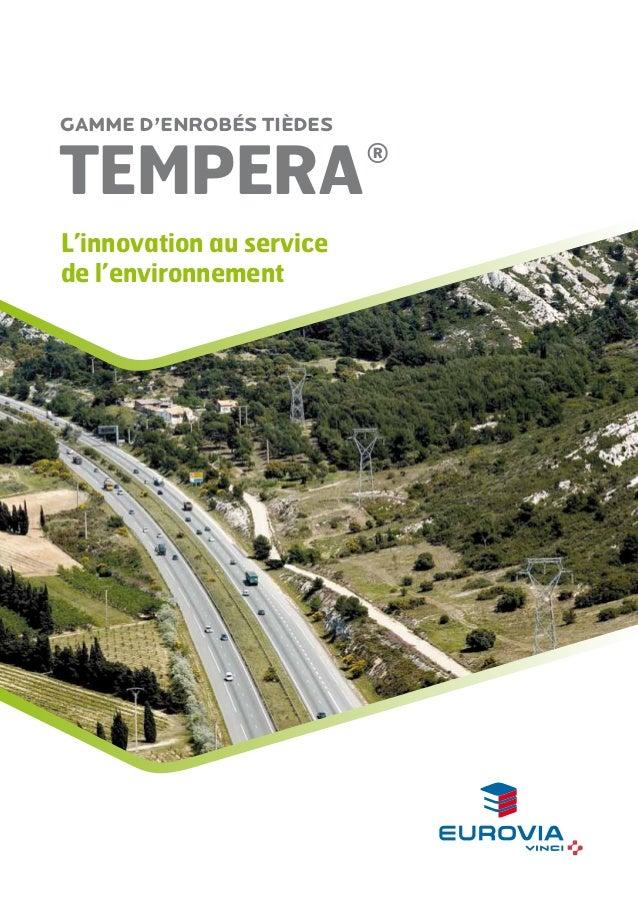 gamme d'enrobés tièdes  TEMPERA L'innovation au service de l'environnement  ®