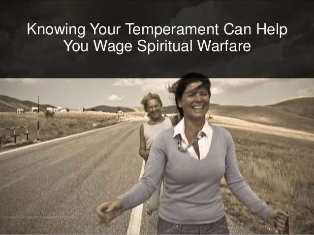 Knowing Your Temperament Can Help You Wage Spiritual Warfare Slide 2