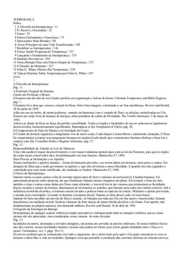 TEMPERANÇA Índice 1 A Filosofia da Intemperança / 11 2 O Álcool e a Sociedade / 23 3 Fumo / 55 4 Outros Estimulantes e Nar...