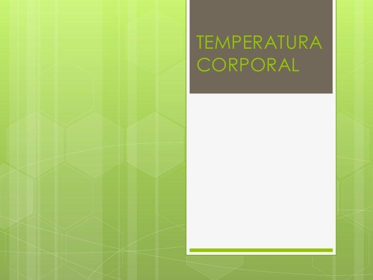 TEMPERATURACORPORAL