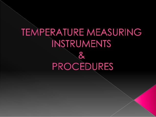 Temperature Measuring Devices:Temperature sensors - are exchangingenergy with their surroundings.