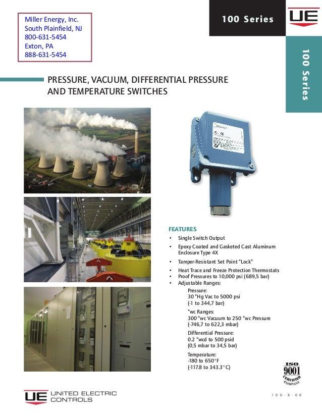 Pressure, Vacuum, Differential Pressure AND Temperature SWITCHES 1 0 0 - B - 0 8 100 Series 100Series features • Single S...