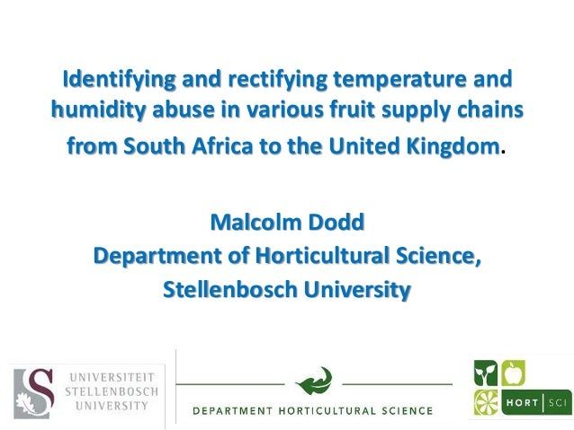 Identifying and rectifying temperature and humidity abuse in various fruit supply chains from South Africa to the United K...