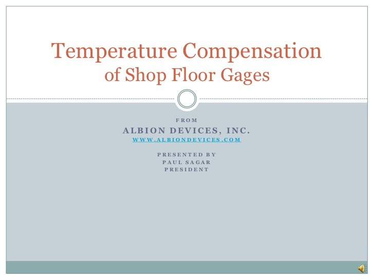 From<br />Albion Devices, Inc.<br />www.AlbionDevices.com<br />Presented by<br />Paul Sagar<br />President<br />Temperatur...