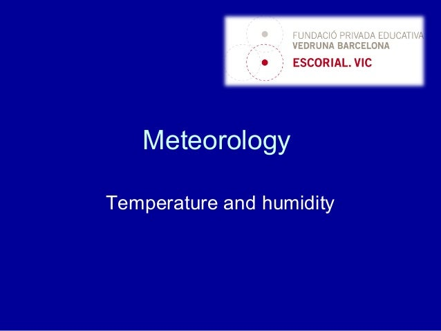 Meteorology Temperature and humidity