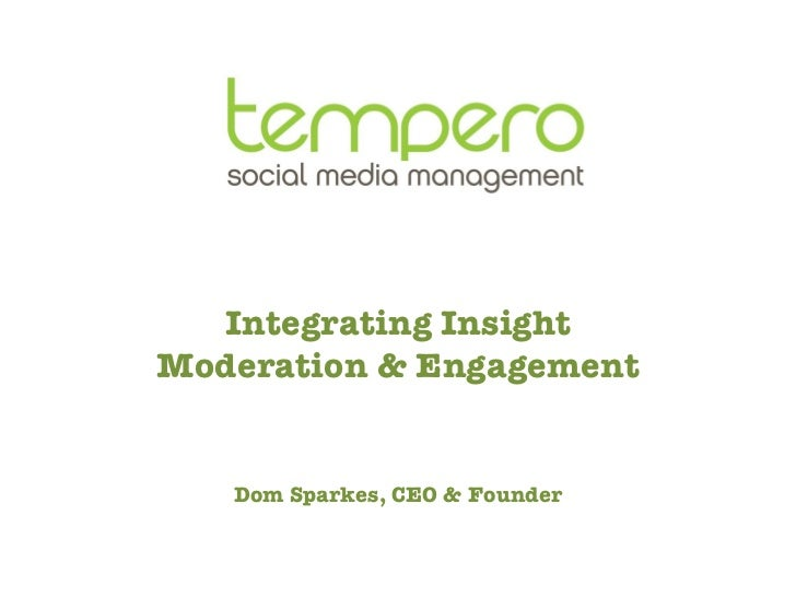 Tempero Integrating Insight, Engagement & Moderation