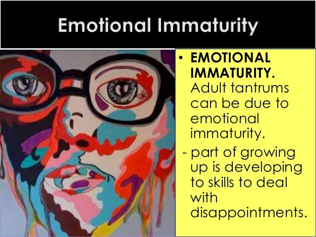 emotional immaturity in adults causes