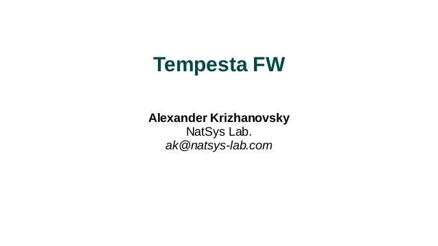 Tempesta FW Alexander Krizhanovsky NatSys Lab. ak@natsys-lab.com