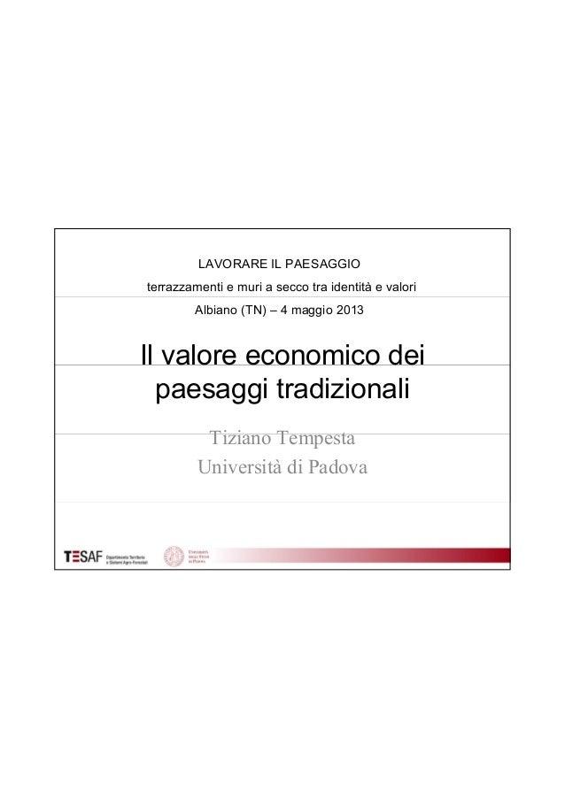 Il valore economico deipaesaggi tradizionaliTiziano TempestaUniversità di PadovaLAVORARE IL PAESAGGIOterrazzamenti e muri ...