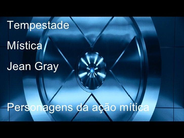 Tempestade Mística Jean Gray Personagens da ação mítica